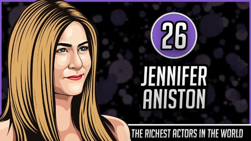 Richest Actors in the World - Jennifer Aniston