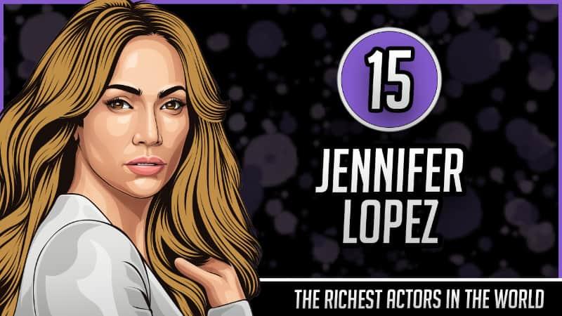 Richest Actors in the World - Jennifer Lopez