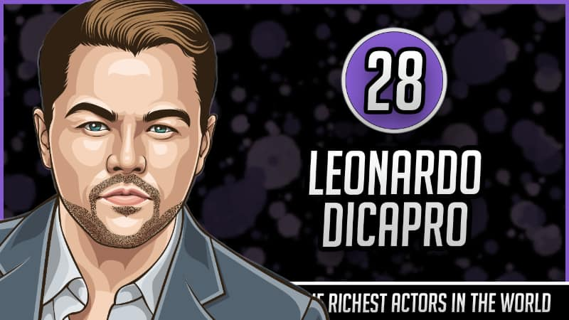 Richest Actors in the World - Leonardo DiCaprio
