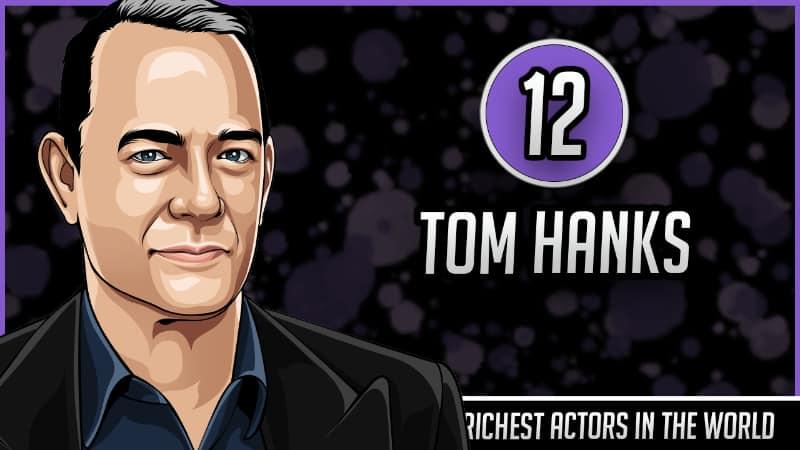 Richest Actors in the World - Tom Hanks