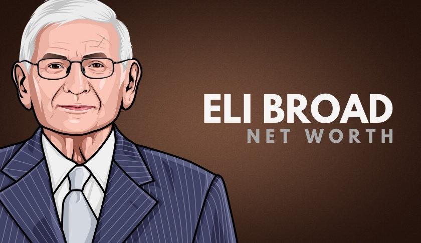 Eli Broad Net Worth