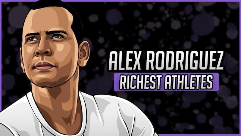 Richest Athletes - Alex Rodriguez