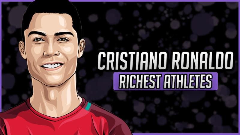 Richest Athletes - Cristiano Ronaldo