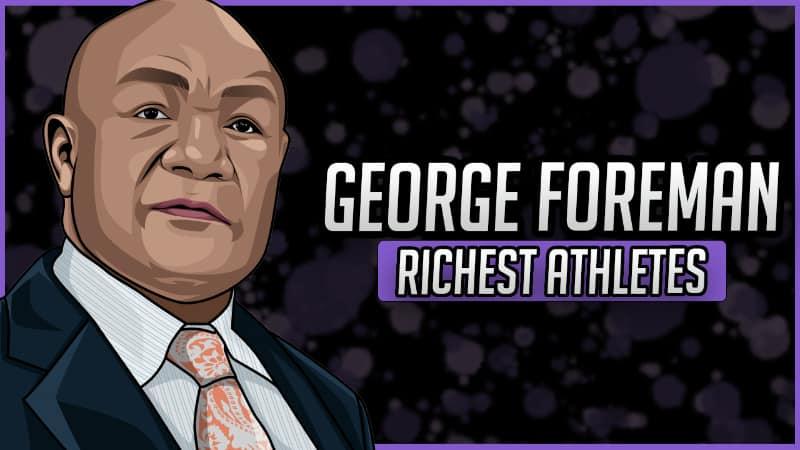 Richest Athletes - George Foreman