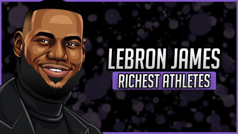 Richest Athletes - Lebron James