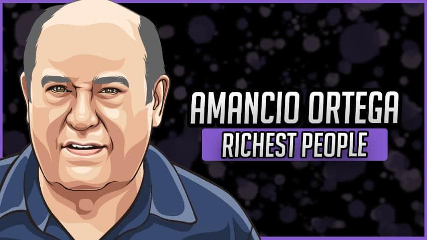 Richest People - Amancio Ortega