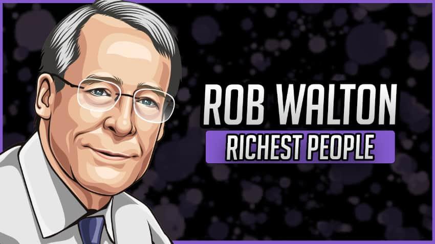 Richest People - Rob Walton