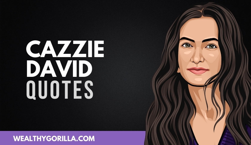 40 Strong & Inspirational Cazzie David Quotes