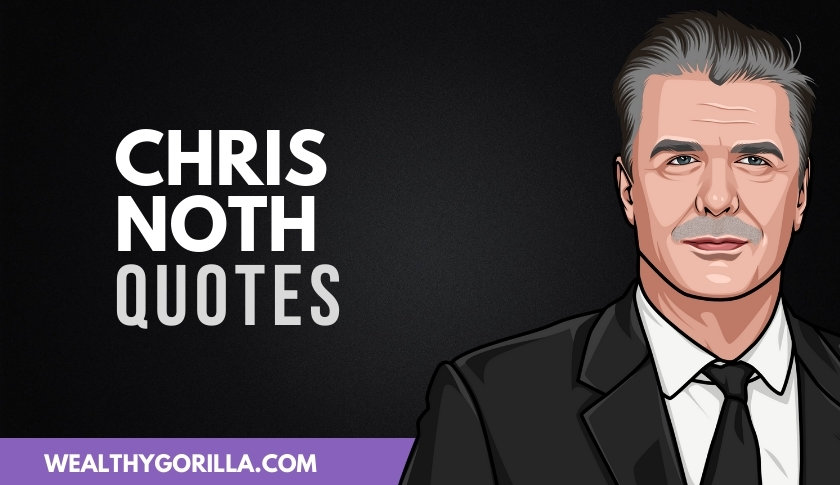 40 Greatest Chris Noth Quotes