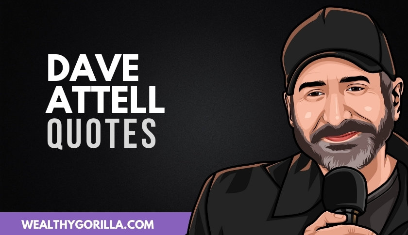 45 Hilarious & Light-Hearted Dave Attell Quotes