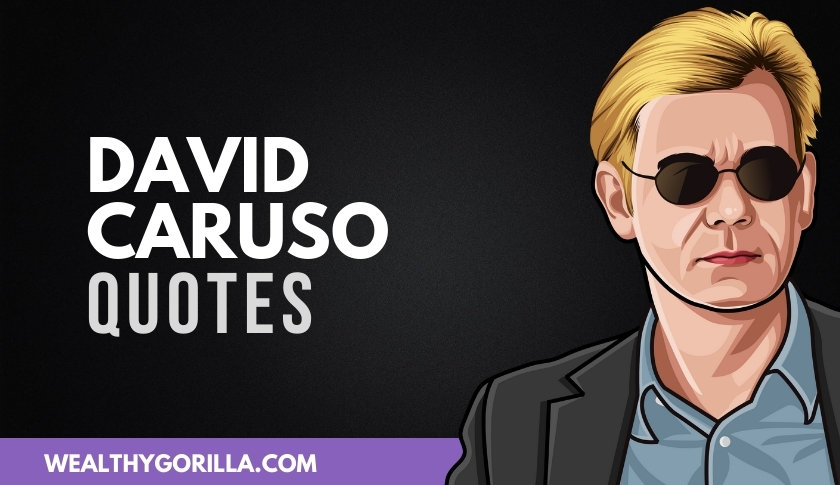 40 Famous David Caruso Quotes About Life