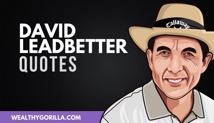 40 David Leadbetter Quotes About Golf & Life