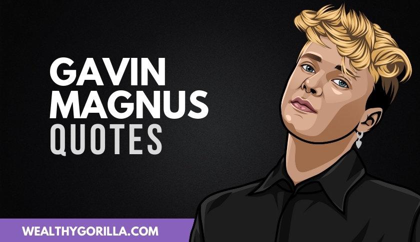 45 Incredible Gavin Magnus Quotes