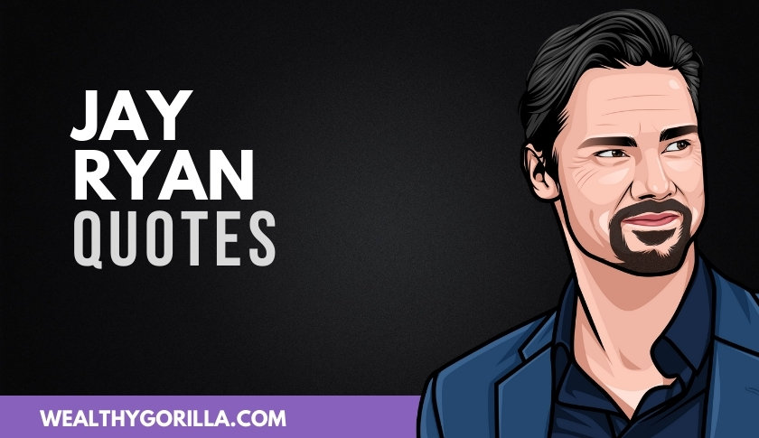 50 Jay Ryan Quotes About Acting, Work & Life