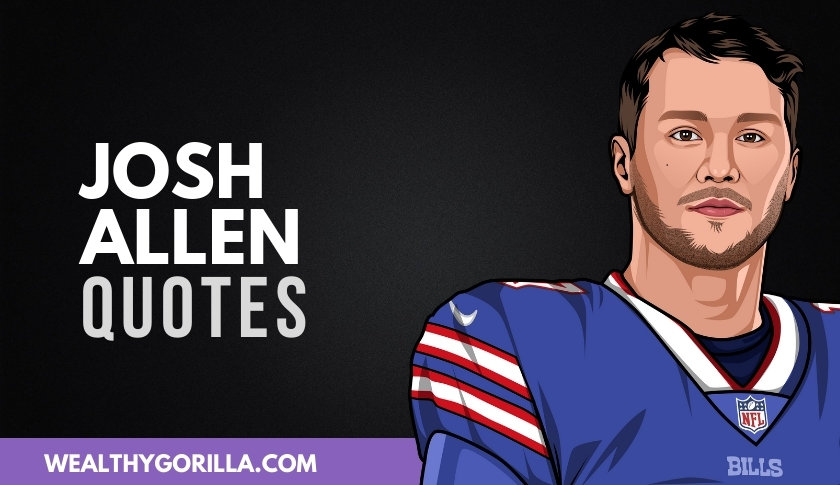 50 Athletic & Motivational Josh Allen Quotes