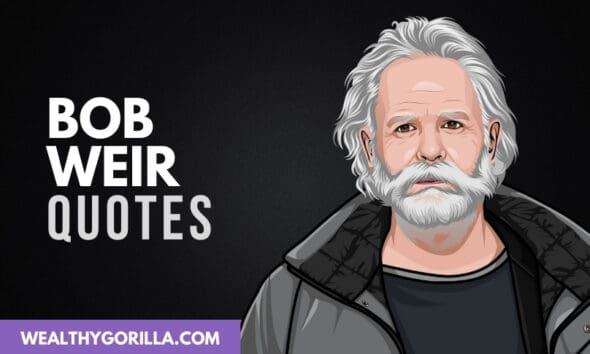 40 Best Bob Weir Quotes On Life & Music