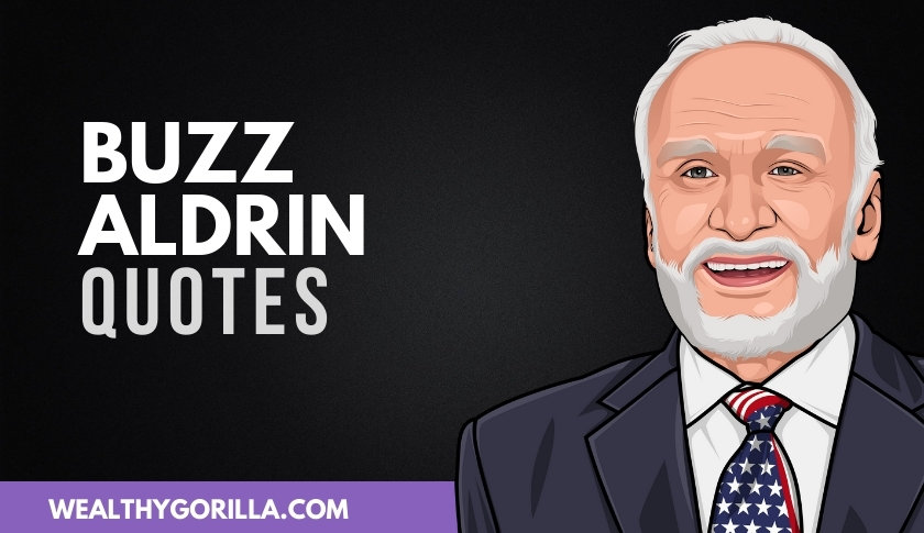 50 Motivational Buzz Aldrin Quotes on Living Your Dreams