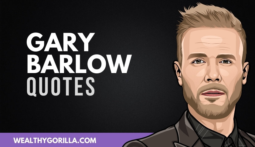 40 Best Gary Barlow Quotes On Life & Music