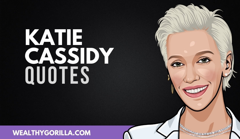40 Inspiring Katie Cassidy Quotes & Sayings
