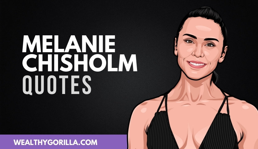 40 Positive & Inspirational Melanie Chisholm Quotes