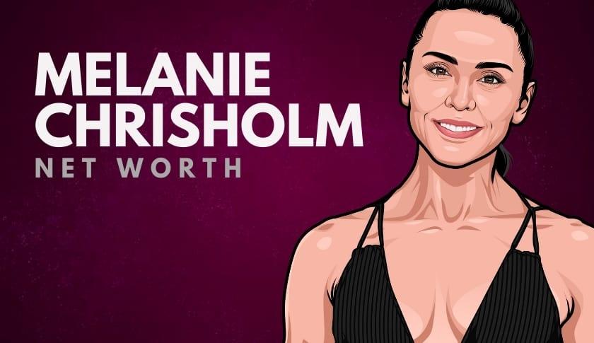Melanie Chisholm Net Worth