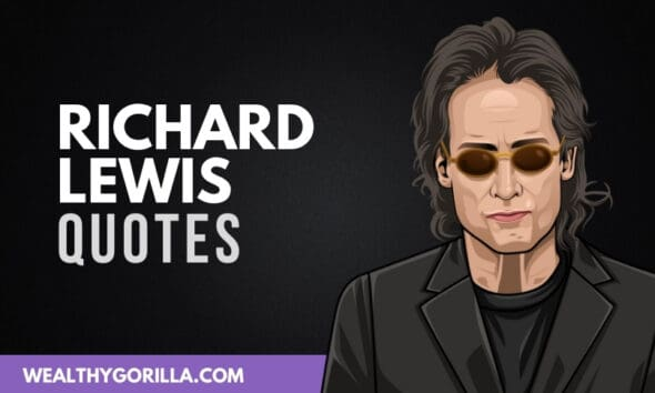40 Funny & Inspirational Richard Lewis Quotes