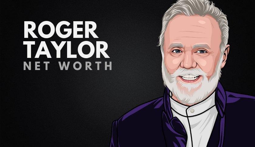 Roger Taylor Net Worth