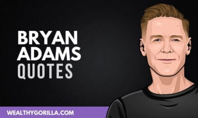 40 Bryan Adams Quotes About Living Life to the Fullest