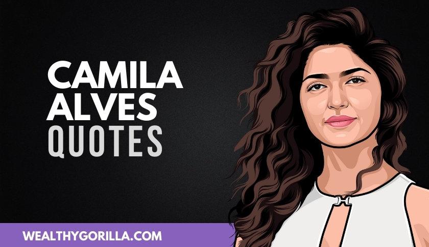 50 Truly Inspiring & Powerful Camila Alves Quotes