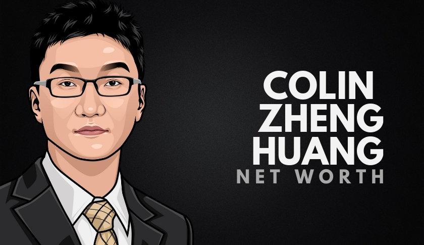 Colin Zheng Huang Net Worth