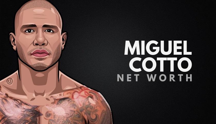 Miguel Cotto Net Worth