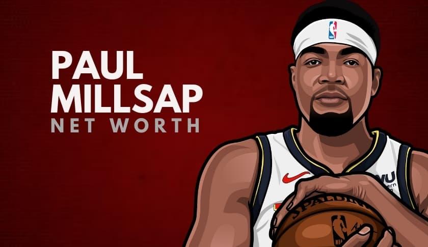 Paul Millsap Net Worth