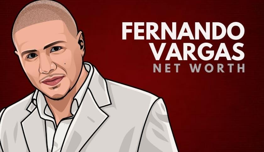 Fernardo Vargas Net Worth