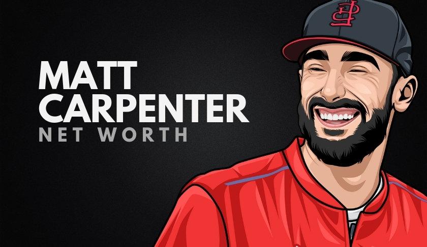 Matt Carpenter Net Worth