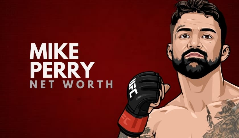 Mike Perry Net Worth