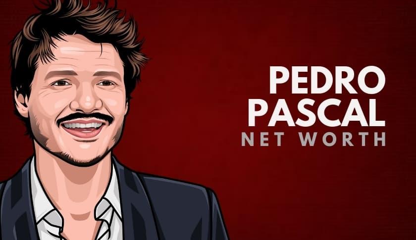 Pedro Pascal Net Worth