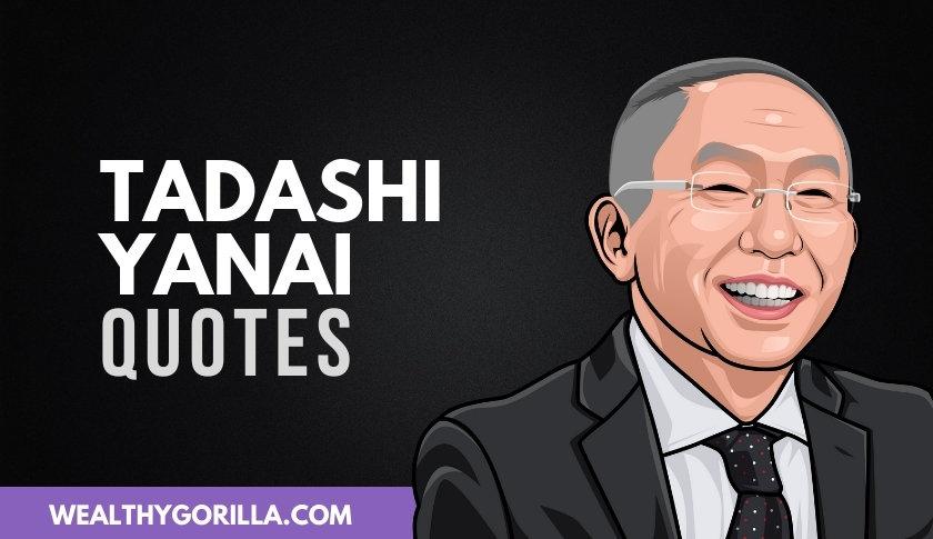 40 Motivational Tadashi Yanai Quotes About Business